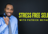 stress-free-selling-with-patrick-mcfadden